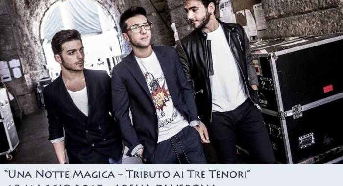 Il Volo trio in concert at the Arena of Verona: the tribute to the 3 tenors in may 2017
